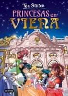 Princesas en Viena ebook by Tea Stilton, Helena Aguilà