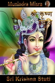 Krishna Stuti in English Rhyme - कृष्ण स्तुति ebook by Munindra Misra