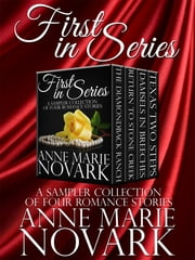 Boxed Set: First In Series Sampler Collection ebook by Anne Marie Novark