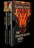The Dragon Blood Series: Books 1 & 2 ebook by Élianne Adams