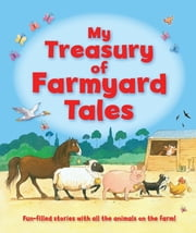 My Treasury of Farmyard Tales ebook by Igloo Books Ltd