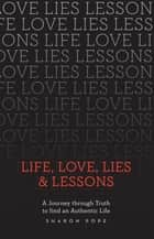Life, Love, Lies & Lessons ebook by Sharon Pope