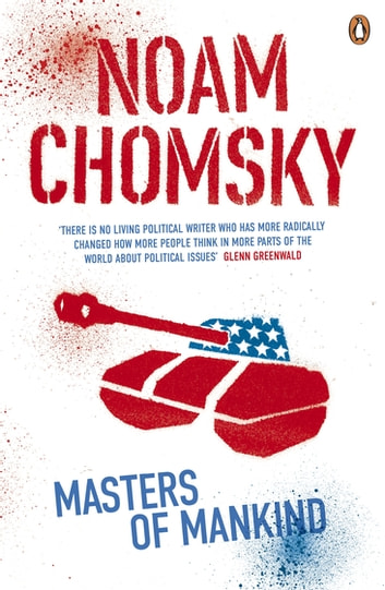 Masters of Mankind - Essays and Lectures, 1969-2013 eBook by Noam Chomsky