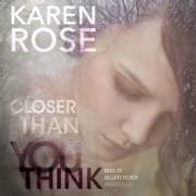 Closer Than You Think audiolibro by Karen Rose