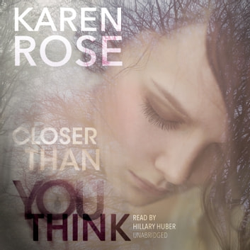 Closer Than You Think audiobook by Karen Rose