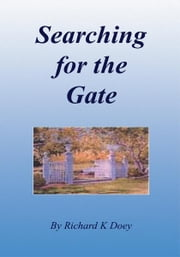 Searching for the Gate ebook by Richard K Doey