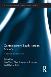 Contemporary South Korean Society - A Critical Perspective ebook by Hee-Yeon Cho,Lawrence Surendra,Hyo-Je Cho