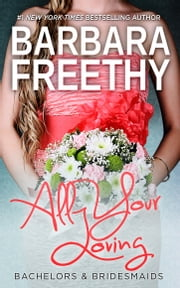 All Your Loving ebook by Barbara Freethy