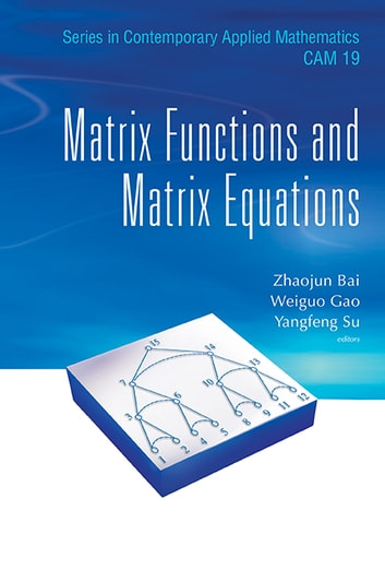 Matrix Functions and Matrix Equations ebook by Zhaojun Bai,Weiguo Gao,Yangfeng Su