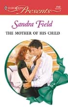 The Mother of His Child ebook by Sandra Field