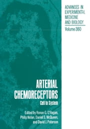 Arterial Chemoreceptors - Cell to System ebook by Ronan G. O'Regan, Philip Nolan, Daniel S. McQueen,...