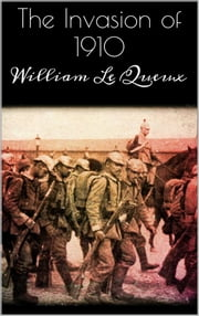 The Invasion of 1910 ebook by William Le Queux