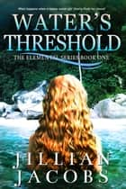 Water's Threshold ebook by Jillian Jacobs