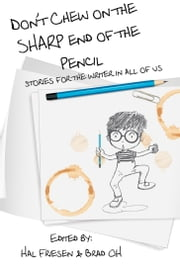 Don't Chew on the Sharp End of the Pencil ebook by Brad OH