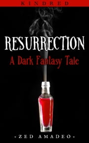 Resurrection - A Dark Fantasy Tale ebook by Zed Amadeo