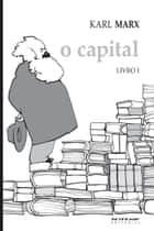 O Capital [Livro I] ebook by Karl Marx
