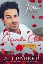 Joshua - The Casanova Club #2 ebook by Ali Parker