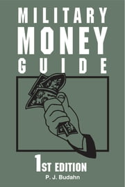 Military Money Guide ebook by Phillip J. Budahn