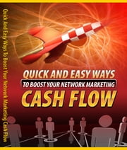 Quick And Easy Ways To Boost Your Network Marketing Cash Flow ebook by Anonymous