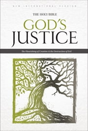 NIV God's Justice: The Holy Bible - The Flourishing of Creation and the Destruction of Evil ebook by Biblica,Tim Stafford