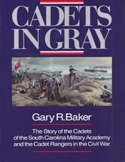 Cadets in Gray ebook by Gary R. Baker