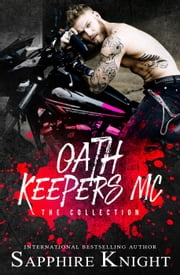 Oath Keepers MC (The Collection) ebook by Sapphire Knight
