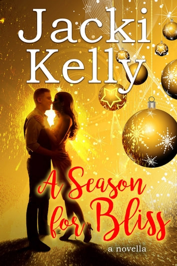A Season For Bliss - A Novella ebook by Jacki Kelly