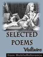 Selected Poems By Voltaire (Mobi Classics) ebook by Voltaire