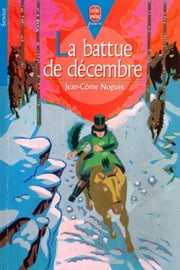 La battue de décembre ebook by Jean-Côme Noguès,Nicolas Thers