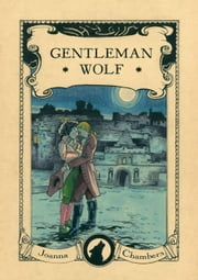 Gentleman Wolf - Capital Wolves duet, #1 ebook by Joanna Chambers