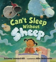 Can't Sleep Without Sheep ebook by Susanna Leonard Hill,Mike Wohnoutka