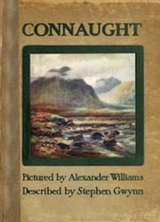 Connaught (Illustrated) ebook by Stephen Lucius Gwynn
