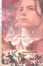The Fifth of March ebook by Ann Rinaldi