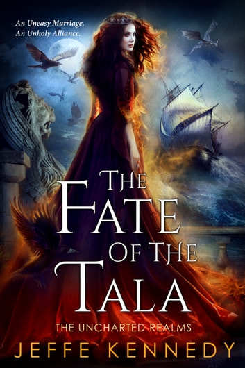 The Fate Of The Tala Ebook By Jeffe Kennedy 9781945367717