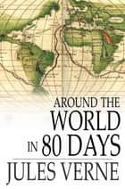 Around the World in 80 Days ebook by Jules Verne