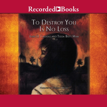 To Destroy You is No Loss - The Odyssey of a Cambodian Family audiobook by Joan Criddle