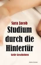 Studium durch die Hintertür - Geile Geschichten ebook by Sara Jacob