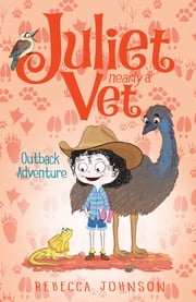 Outback Adventure - Juliet Nearly a Vet (Book 9) ebook by Rebecca Johnson