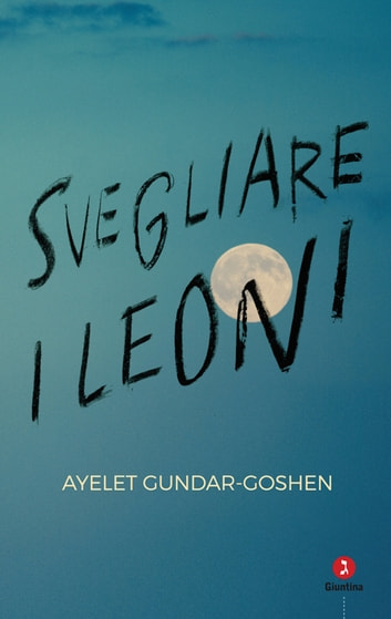 Svegliare i leoni ebook by Ayelet Gundar-Goshen