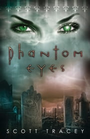 Phantom Eyes ebook by Scott Tracey