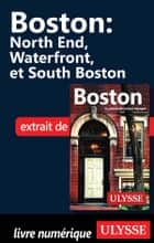 Boston - North End, Waterfront et South Boston ebook by Collectif Ulysse