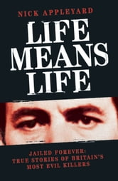 Life Means Life ebook by Nick Appleyard