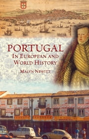 Portugal in European and World History ebook by Malyn Newitt