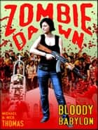 Bloody Babylon (Zombie Dawn Stories) ebook by