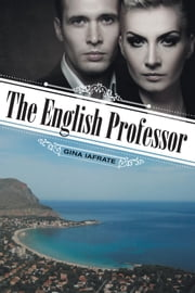 The English Professor ebook by Gina Iafrate