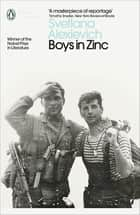 Boys in Zinc ebook by Svetlana Alexievich, Andrew Bromfield
