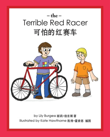 The Terrible Red Racer (English and Chinese) ebook by Lily Burgess