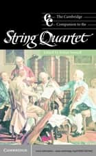 The Cambridge Companion to the String Quartet ebook by Robin Stowell
