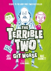 The Terrible Two Get Worse ebook by Mac Barnett,Jory John