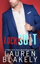 Lucky Suit ebook by Lauren Blakely